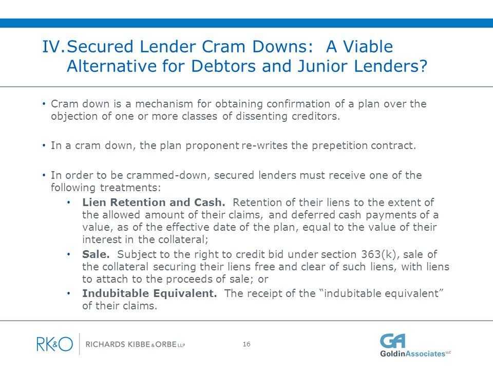 IV. Secured Lender Cram Downs: A Viable Alternative for Debtors and Junior Lenders (cont'd)
