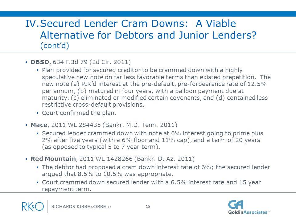 IV. Secured Lender Cram Downs: A Viable Alternative for Debtors and Junior Lenders (cont'd)