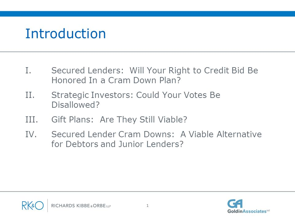 I. Secured Lenders: Will Your Right to Credit Bid Be Honored In a Cram Down Plan