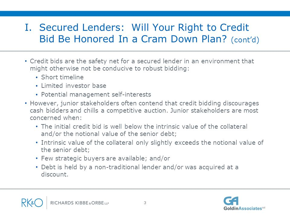 I. Secured Lenders: Will Your Right to Credit Bid Be Honored In a Cram Down Plan (cont'd)
