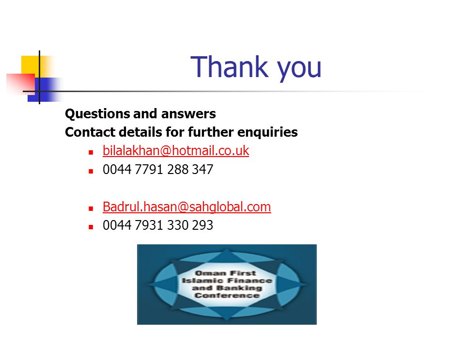 Thank you Questions and answers Contact details for further enquiries