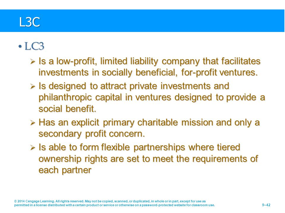 L3C LC3. Is a low-profit, limited liability company that facilitates investments in socially beneficial, for-profit ventures.