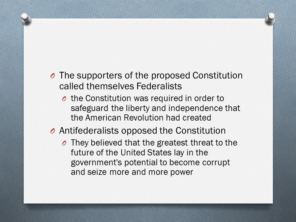 Antifederalists opposed the Constitution