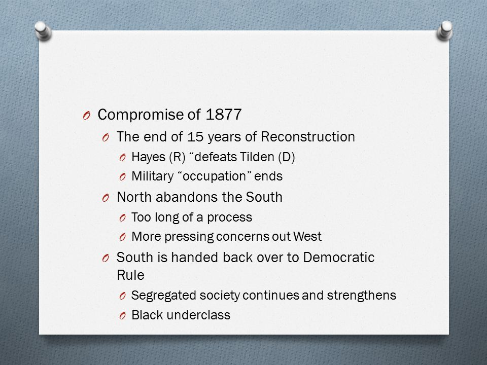 Compromise of 1877 The end of 15 years of Reconstruction