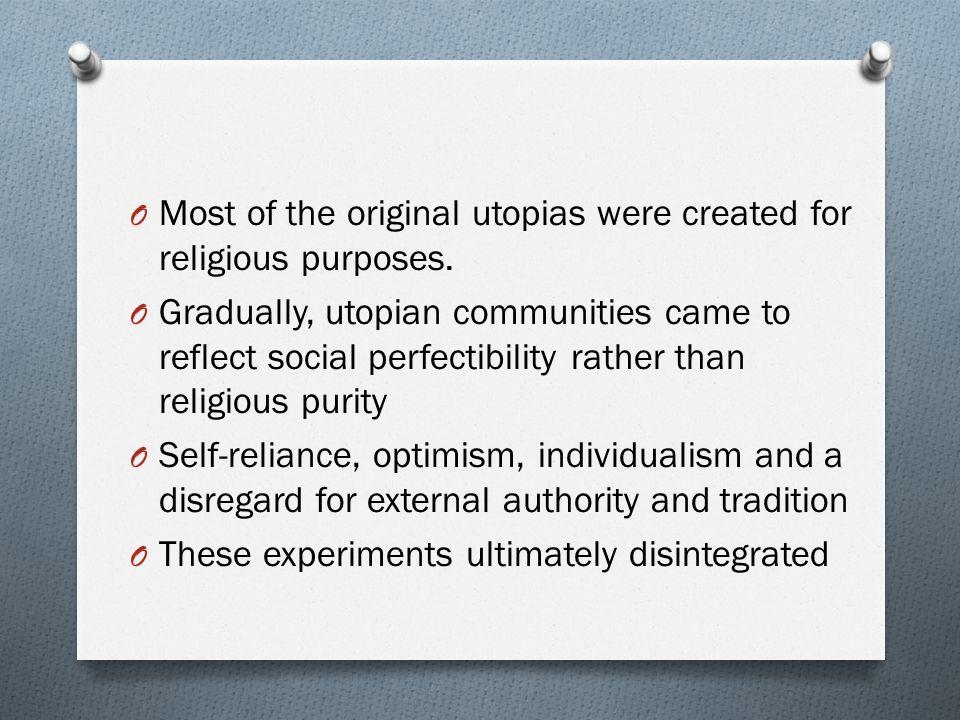 Most of the original utopias were created for religious purposes.