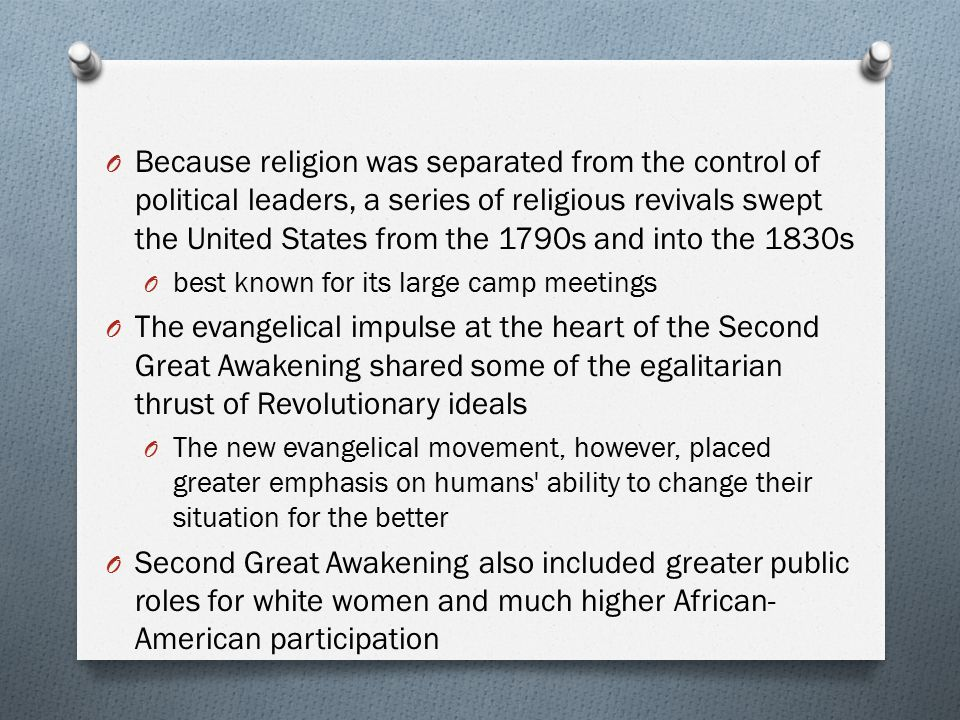 Because religion was separated from the control of political leaders, a series of religious revivals swept the United States from the 1790s and into the 1830s
