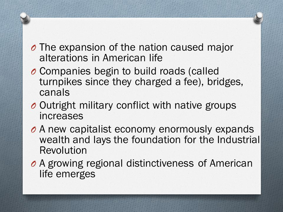 The expansion of the nation caused major alterations in American life