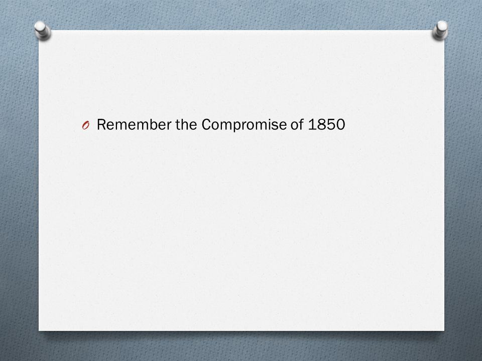 Remember the Compromise of 1850