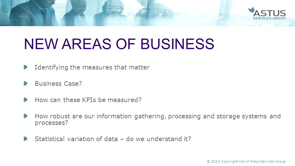 New areas of business Identifying the measures that matter