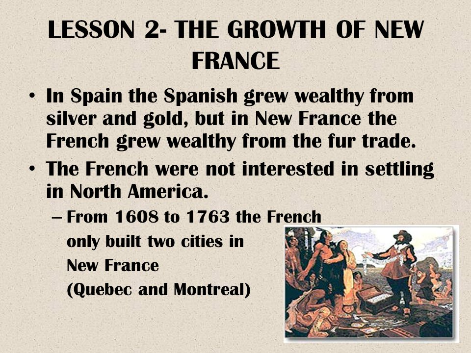 LESSON 2- THE GROWTH OF NEW FRANCE