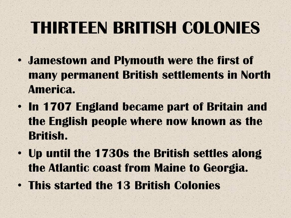 THIRTEEN BRITISH COLONIES