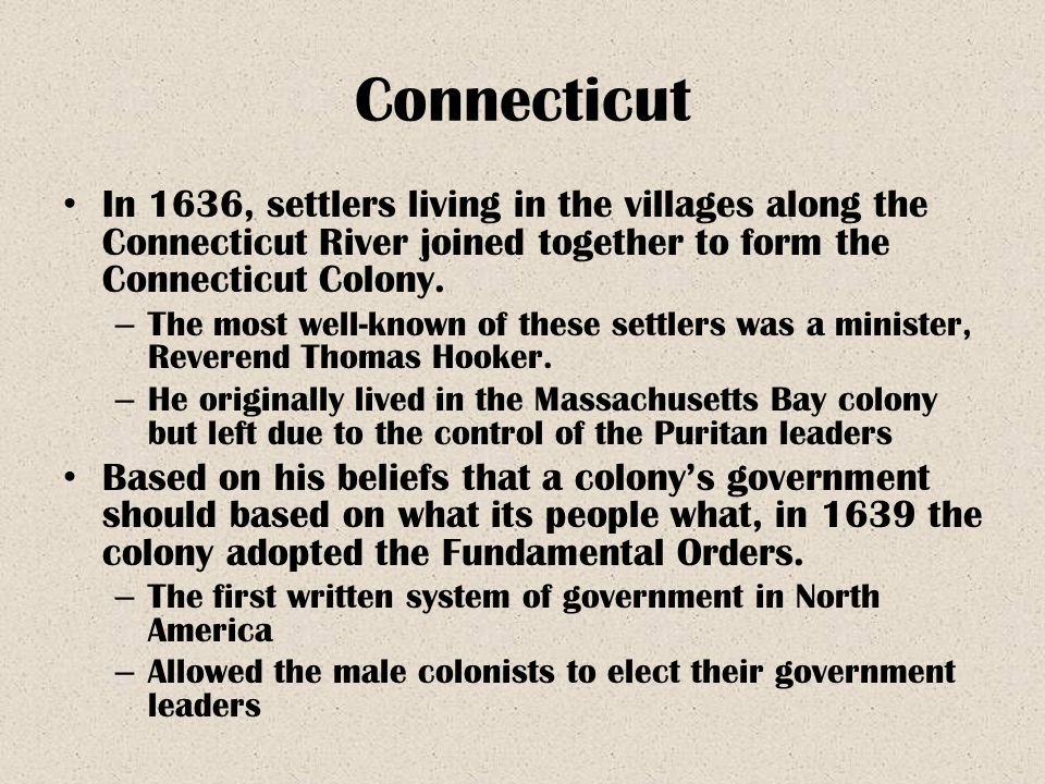 Connecticut In 1636, settlers living in the villages along the Connecticut River joined together to form the Connecticut Colony.