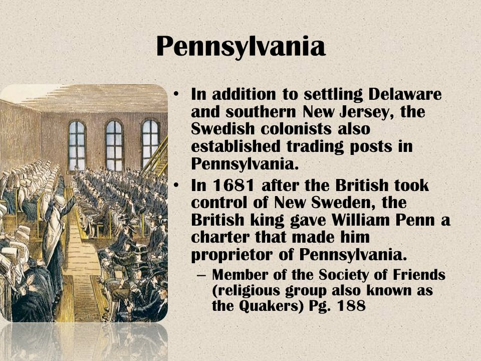 Pennsylvania In addition to settling Delaware and southern New Jersey, the Swedish colonists also established trading posts in Pennsylvania.