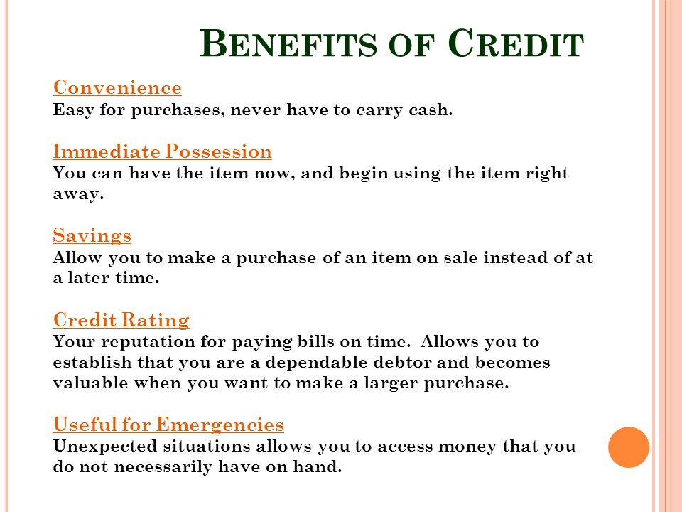 Benefits of Credit Convenience Immediate Possession Savings