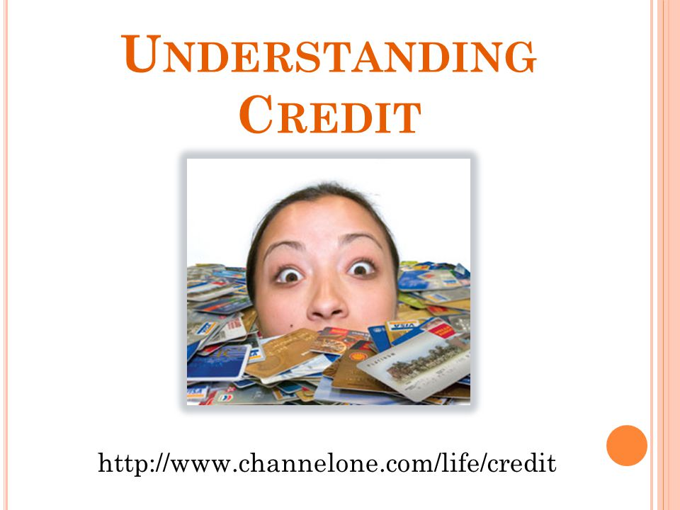 Understanding Credit http://www.channelone.com/life/credit