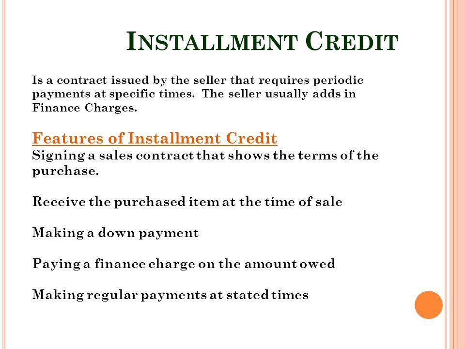 Installment Credit Features of Installment Credit