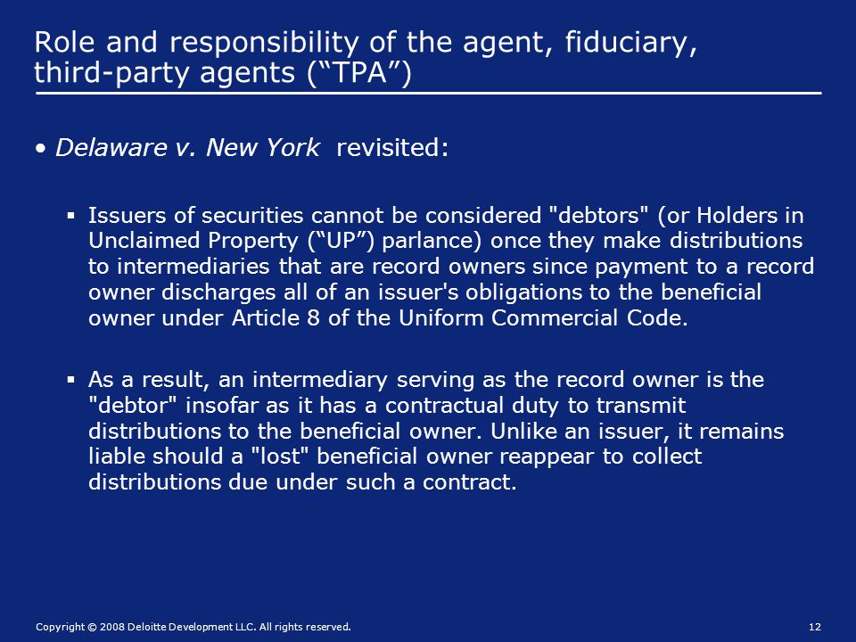 Role and responsibility of the agent, fiduciary, third-party agents ( TPA )
