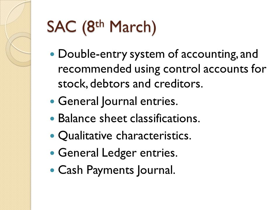 SAC (8th March) Double-entry system of accounting, and recommended using control accounts for stock, debtors and creditors.