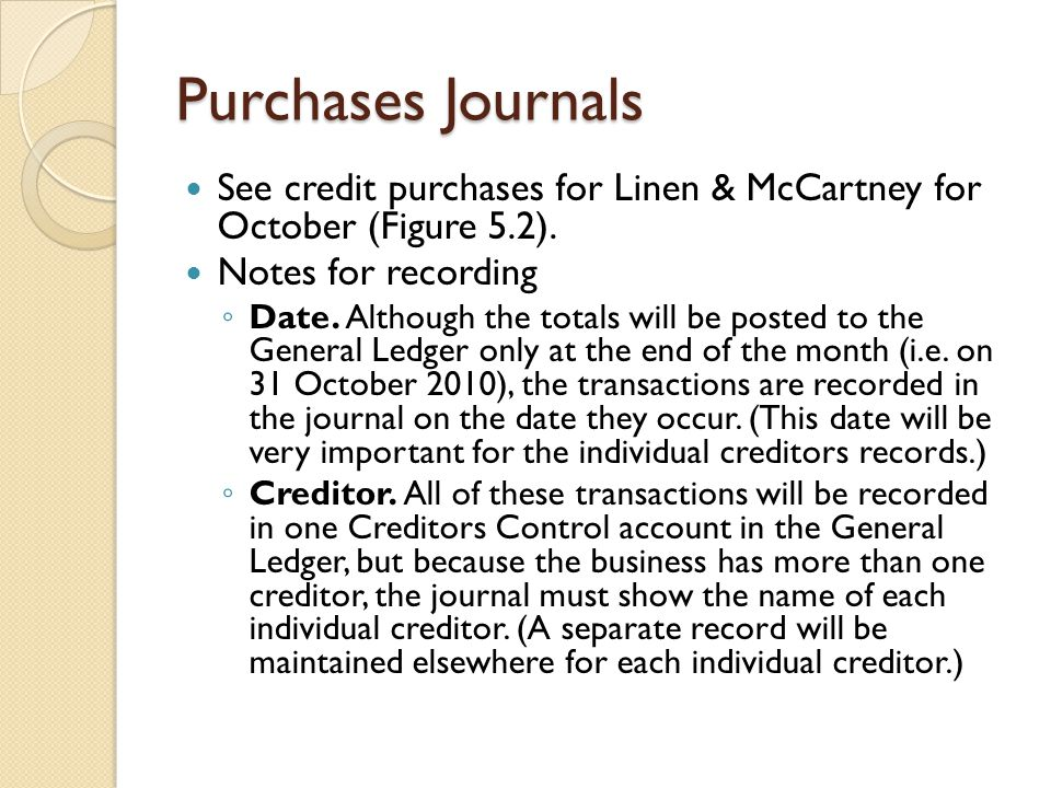 Purchases Journals See credit purchases for Linen & McCartney for October (Figure 5.2). Notes for recording.