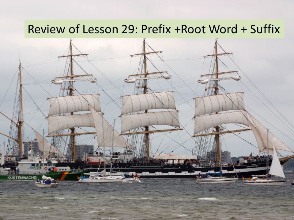 Review of Lesson 29: Prefix +Root Word + Suffix
