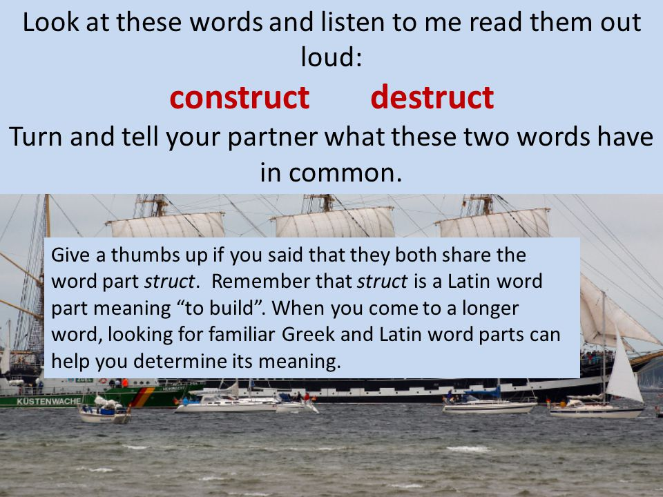 Look at these words and listen to me read them out loud: