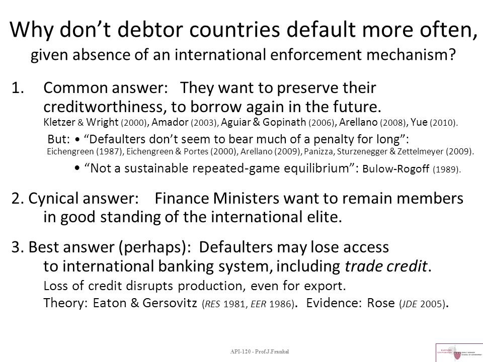 Why don't debtor countries default more often, given absence of an international enforcement mechanism