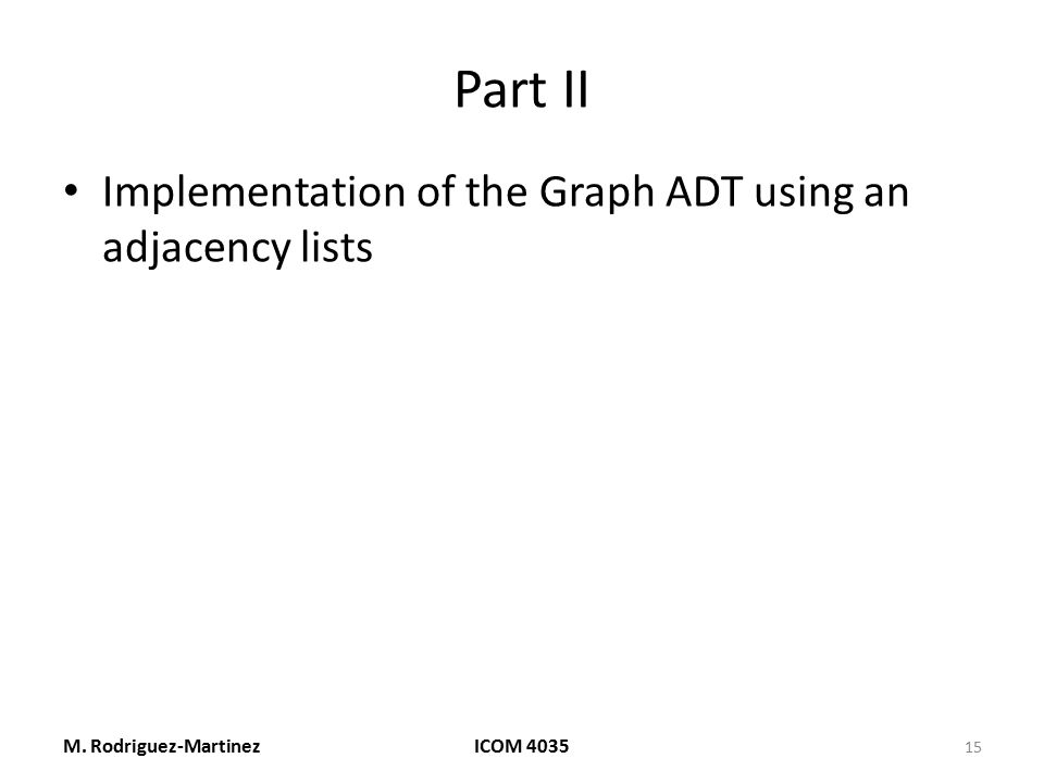 Part II Implementation of the Graph ADT using an adjacency lists