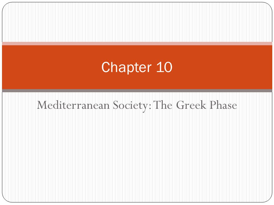 Mediterranean Society: The Greek Phase