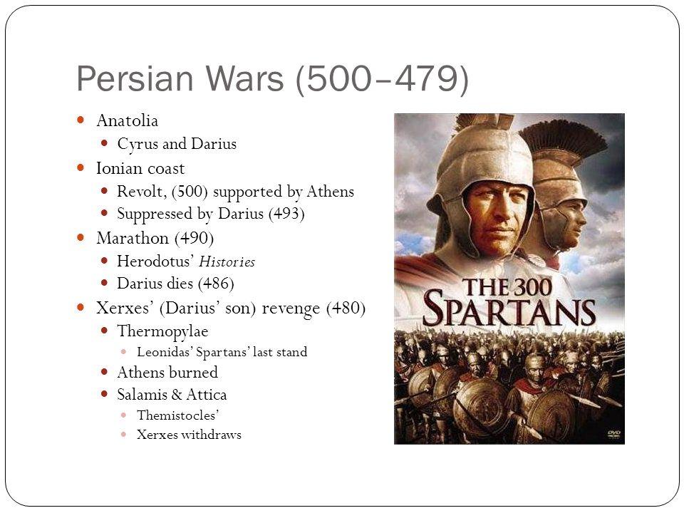 Persian Wars (500–479) Anatolia Ionian coast Marathon (490)