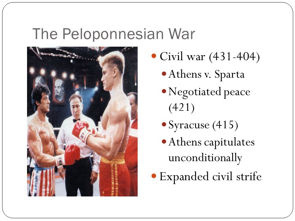 The Peloponnesian War Civil war (431-404) Expanded civil strife