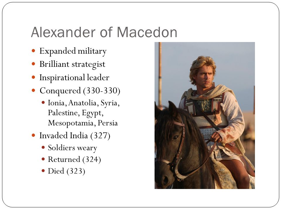 Alexander of Macedon Expanded military Brilliant strategist