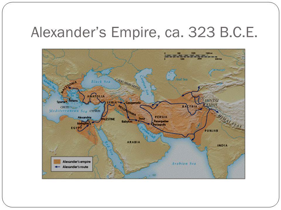 Alexander's Empire, ca. 323 B.C.E.