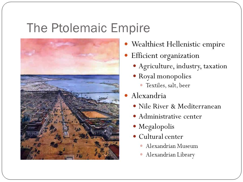 The Ptolemaic Empire Wealthiest Hellenistic empire