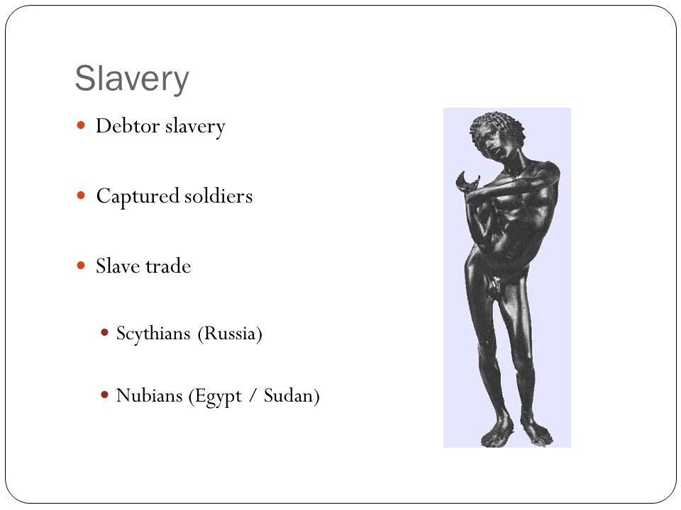 Slavery Debtor slavery Captured soldiers Slave trade