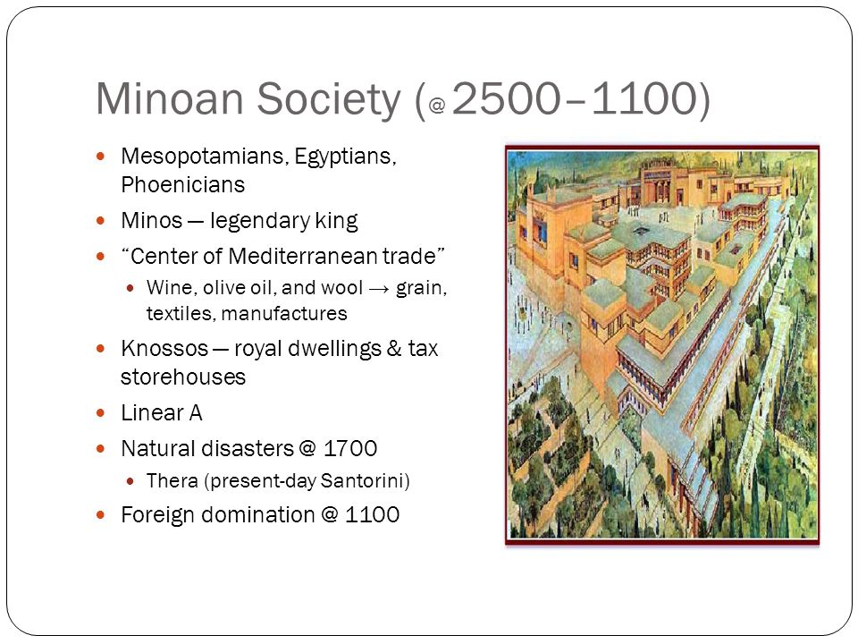 Minoan Society (@ 2500–1100) Mesopotamians, Egyptians, Phoenicians