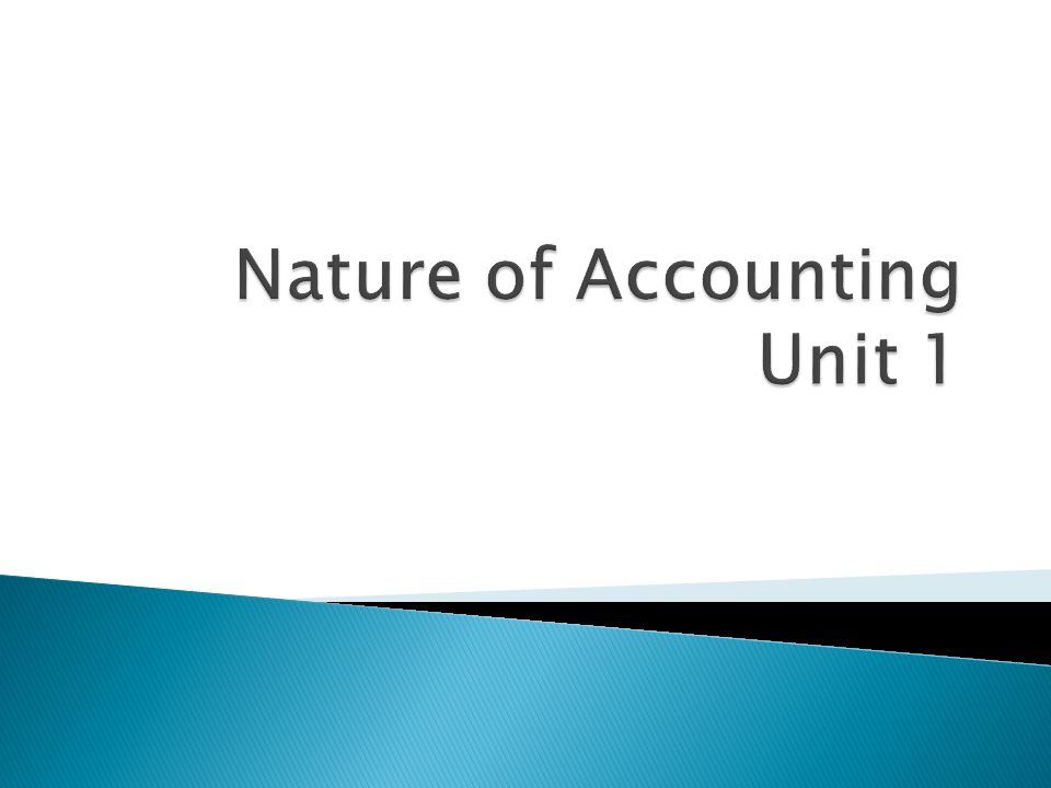Nature of Accounting Unit 1