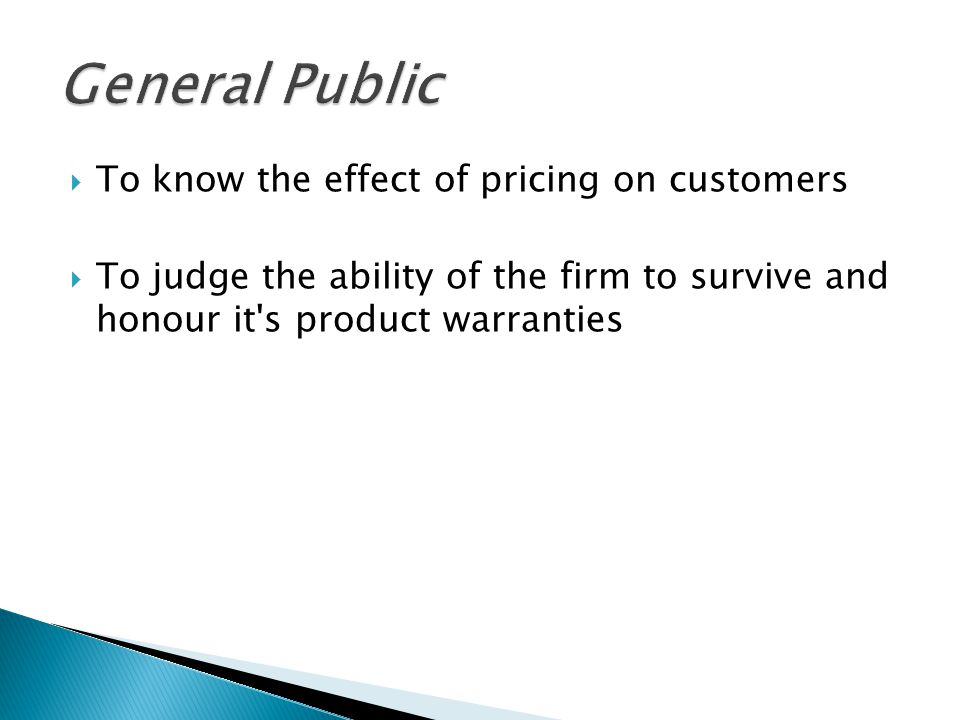 General Public To know the effect of pricing on customers