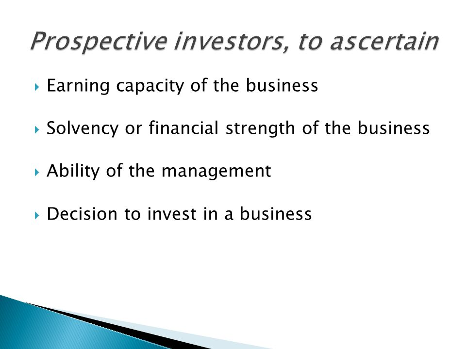 Prospective investors, to ascertain