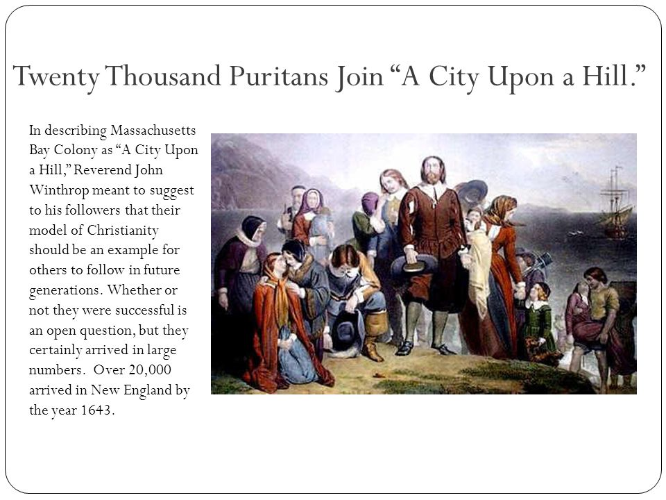 Twenty Thousand Puritans Join A City Upon a Hill.