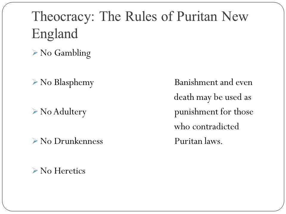 Theocracy: The Rules of Puritan New England