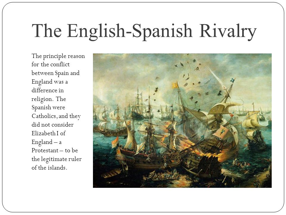 The English-Spanish Rivalry