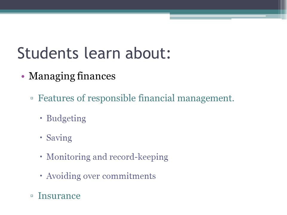 Students learn about: Managing finances