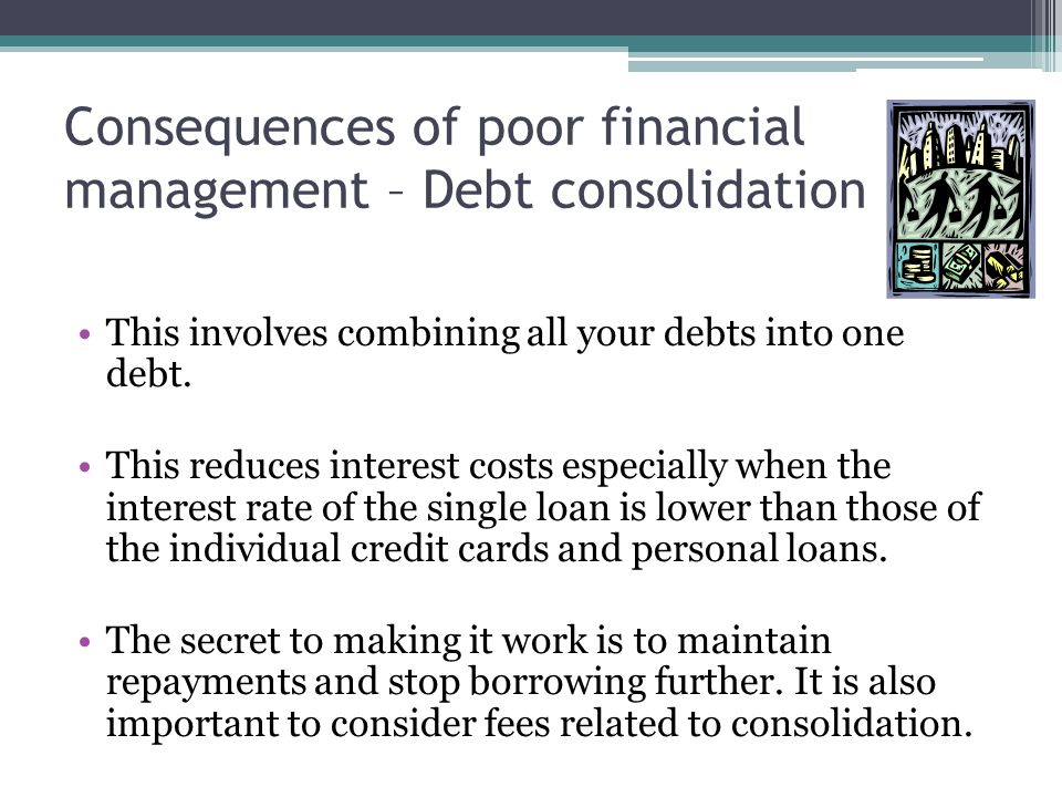 Consequences of poor financial management – Debt consolidation