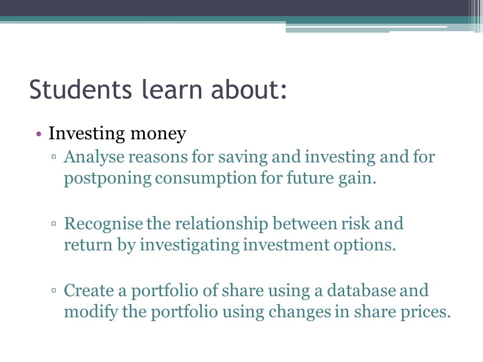 Students learn about: Investing money
