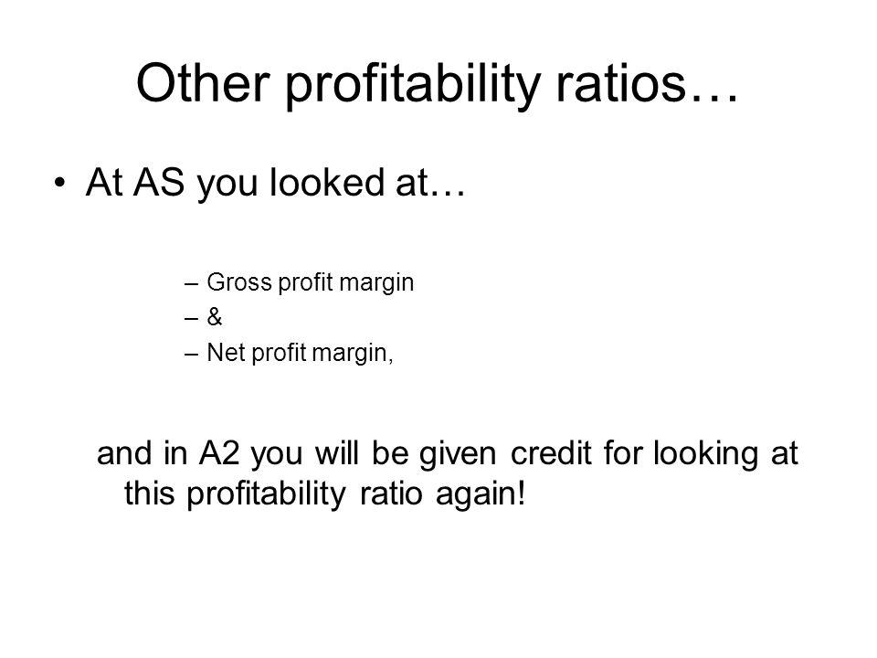 Other profitability ratios…