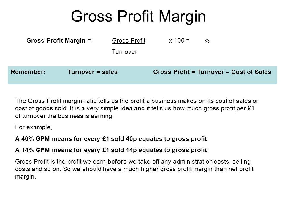 Gross Profit Margin Gross Profit Margin = Gross Profit x 100 = %