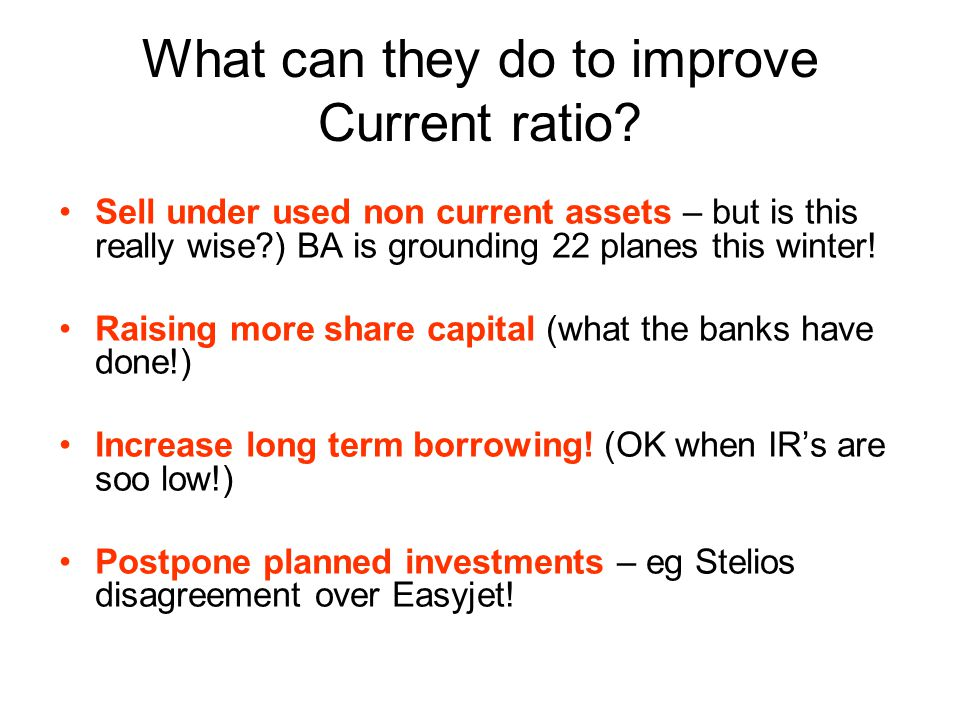 What can they do to improve Current ratio