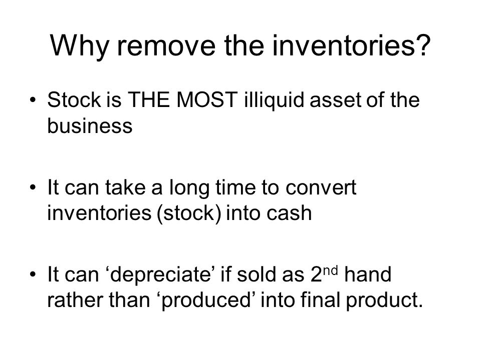 Why remove the inventories
