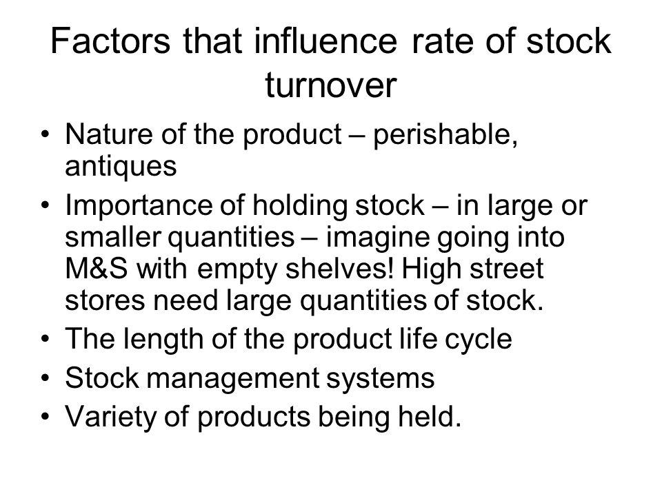 Factors that influence rate of stock turnover