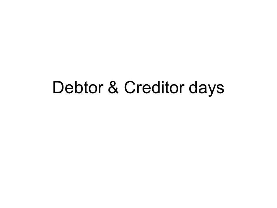 Debtor & Creditor days